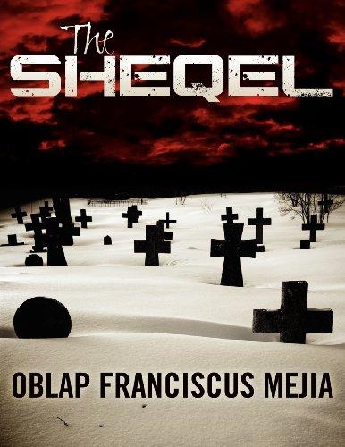 The Sheqel: A Strategic Intelligence Manuscript: Oblap Franciscus Mejia