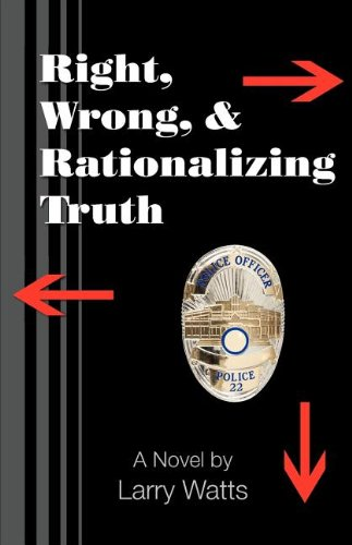 9781457503917: Right, Wrong, and Rationalizing Truth