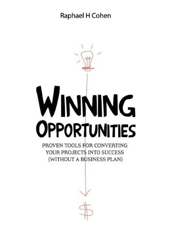 9781457504501: Winning Opportunities: Proven tools for converting your projects into success (without a business plan) - Black and white edition