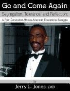 Go and Come Again: Segregation, Tolerance, and Reflection: A Four-Generation African-American ...