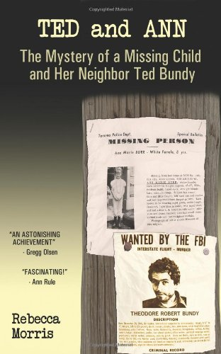 9781457505218: Ted and Ann: The Mystery of a Missing Child and Her Neighbor Ted Bundy
