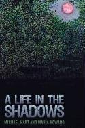 A Life in the Shadows (Paperback): Professor Michael Hart