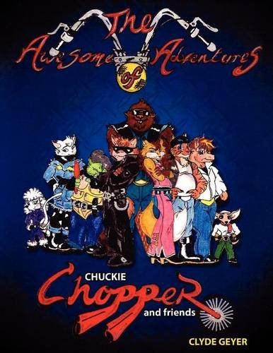 The Awesome Adventures of Chuckie Chopper and Friends: Geyer, Clyde