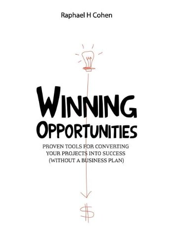 9781457507441: Winning Opportunities: Proven tools for converting your projects into success (without a business plan) - Full color edition
