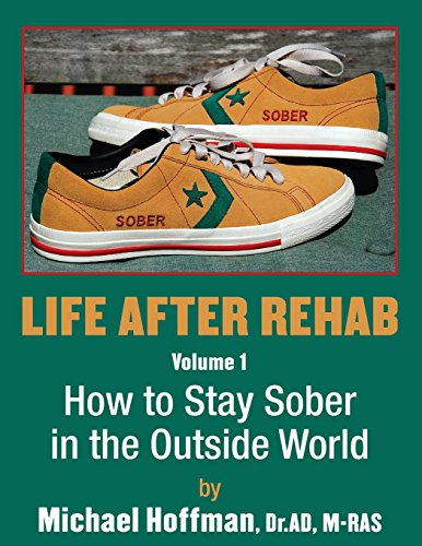 9781457507625: Life After Rehab Volume I: How to Stay Sober in the Outside World