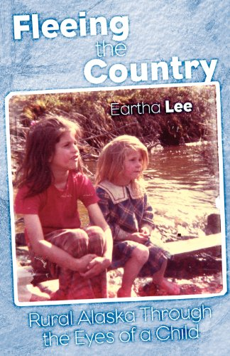 9781457507649: Fleeing the Country: Rural Alaska Through the Eyes of a Child