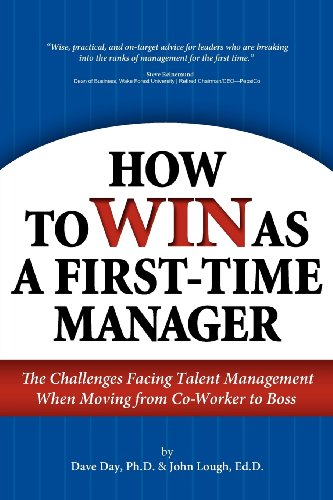 9781457507694: How to Win as a First-Time Manager: The Challenges Facing Talent Management When Moving from Co-Worker to Boss