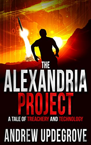 9781457509285: The Alexandria Project: A Tale of Treachery and Technology