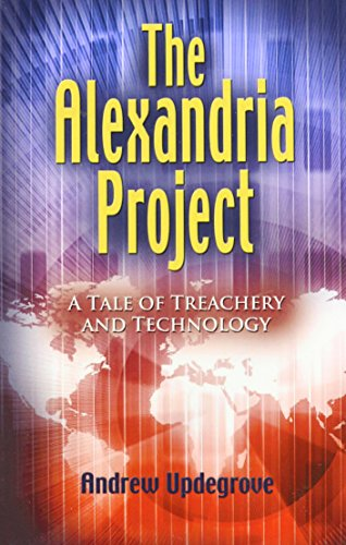 9781457509292: The Alexandria Project: A Tale of Treachery and Technology
