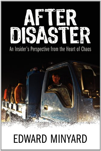 9781457509308: After Disaster: An Insider's Perspective from the Heart of Chaos