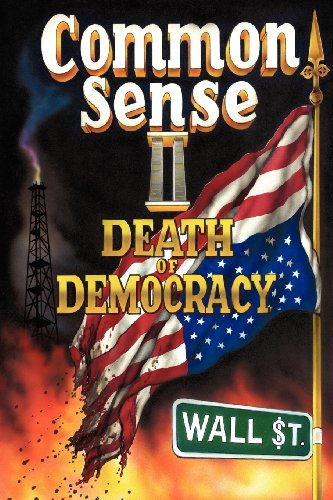 9781457509674: Common Sense II: Death of Democracy