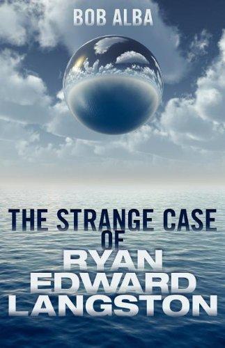 The Strange Case of Ryan Edward Langston: A Death by Fear: Bob Alba