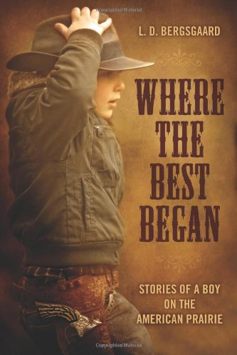 9781457510342: Where the Best Began: Stories of a Boy on the American Prairie