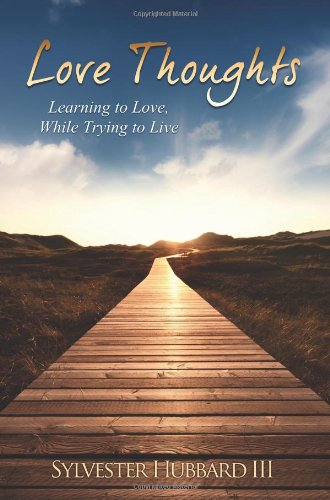 9781457510571: Love Thoughts: Learning to Love, While Trying to Live