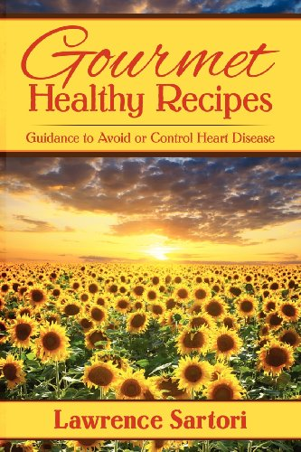 9781457511035: Gourmet Healthy Recipes: Guidance to Avoid or Control Heart Disease