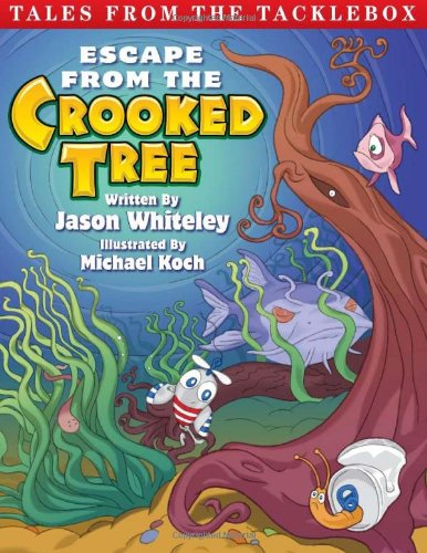 9781457511509: Tales from the Tacklebox: Escape from the Crooked Tree