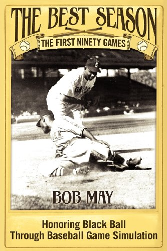 9781457512216: The Best Season - The First Ninety Games: Honoring Black Ball Through Baseball Board Game Simulation