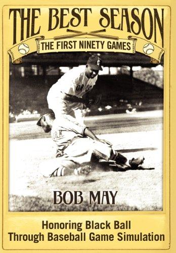9781457513039: The Best Season - The First Ninety Games: Honoring Black Ball Through Baseball Board Game Simulation