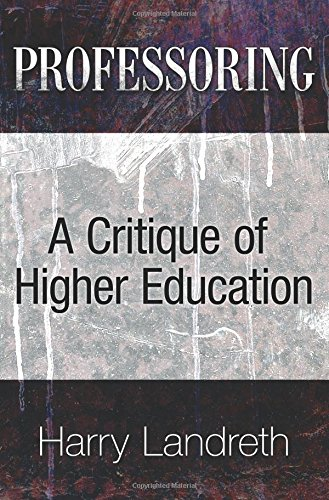 9781457513053: Professoring: A Critique of Higher Education