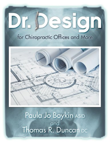 Dr. Design for Chiropractic Offices and More: Boykin, Asid Paula Jo; Duncan, DC Thomas R.