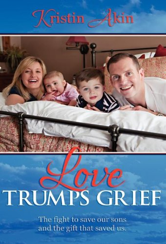 9781457513251: Love Trumps Grief: The Fight to Save Our Sons and the Gift That Saved Us