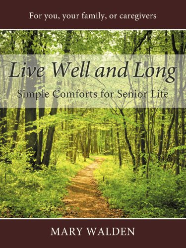 9781457513695: Live Well and Long: Simple Comforts for Senior Life