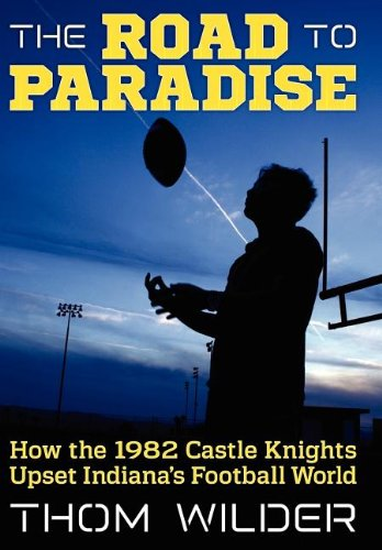 9781457514722: The Road to Paradise: How the 1982 Castle Knights Upset Indiana's Football World