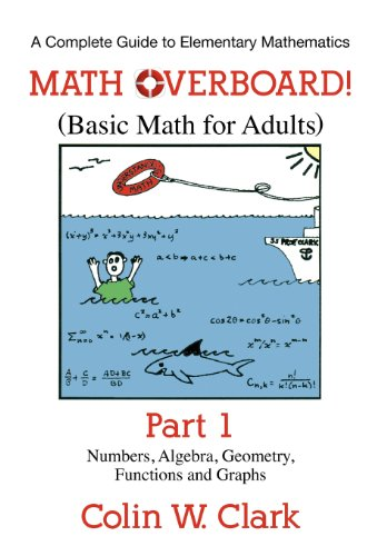 Math Overboard!: (Basic Math for Adults) Part 1: Clark, Colin W.