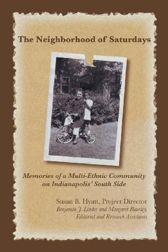 9781457514913: The Neighborhood of Saturdays: Memories of a Multi-Ethnic Community on Indianapolis' Southside