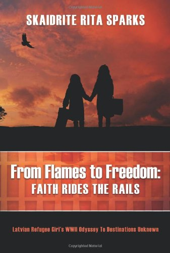 9781457515316: From Flames to Freedom: Faith Rides the Rails