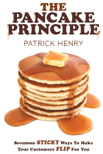 9781457515798: The Pancake Principle: Seventeen Sticky Ways To Make Your Customers flip for you
