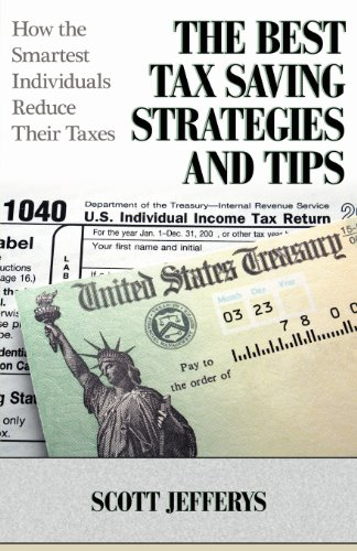 9781457517143: The Best Tax Saving Strategies and Tips: How the Smartest Individuals Reduce Their Taxes