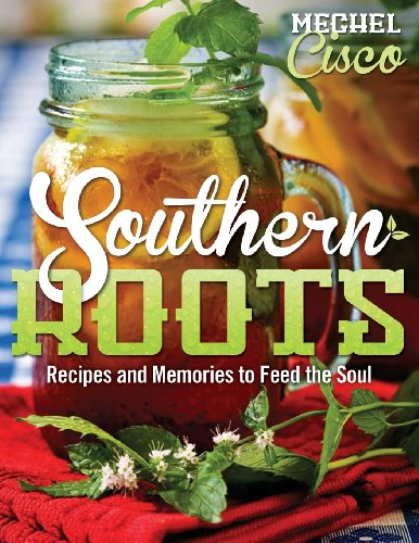 9781457517167: Southern Roots: Recipes and Memories to Feed the Soul