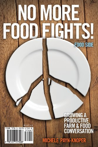 9781457517228: No More Food Fights! Growing a Productive Farm & Food Conversation