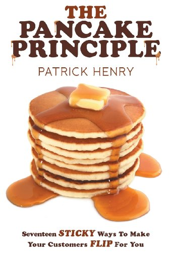 9781457518676: The Pancake Principle: Seventeen Sticky Ways To Make Your Customers flip for you