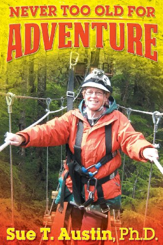 9781457519307: Never Too Old for Adventure
