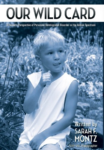 9781457520082: Our Wild Card: A Parent's Perspective of Pervasive Development Disorder on the Autism Spectrum
