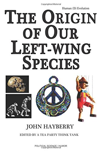 Human (D) Evolution: The Origin of Our Left-wing Species: Hayberry, John