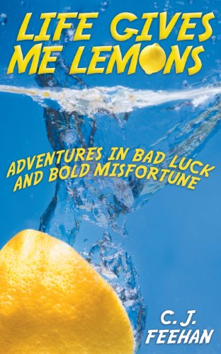 9781457521805: Life Gives Me Lemons: Adventures in Bad Luck and Bold Misfortune