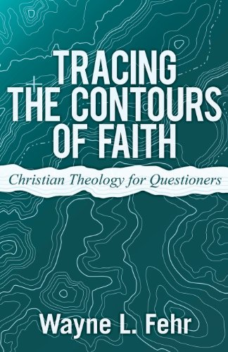 9781457522789: Tracing the Contours of Faith: Christian Theology for Questioners