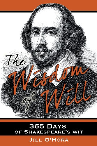 The Wisdom of Will: 365 Days of Shakespeares Wit: Jill O'Hora