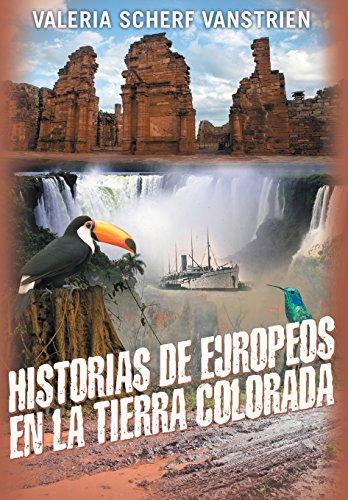 9781457524066: Historias de Europeos En La Tierra Colorada (Spanish Edition)