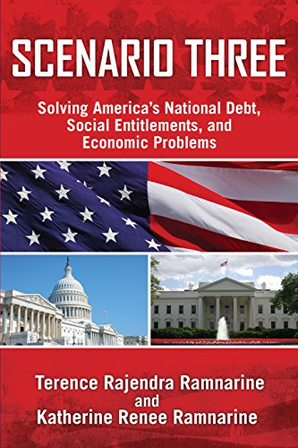 9781457524325: Scenario Three: Solving America's National Debt, Social Entitlements and Economic Problems