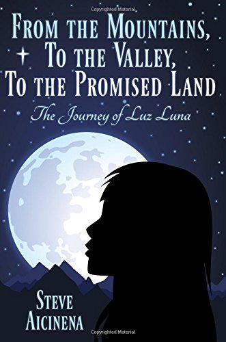 9781457525483: From the Mountains, to the Valley, to the Promised Land: The Journey of Luz Luna