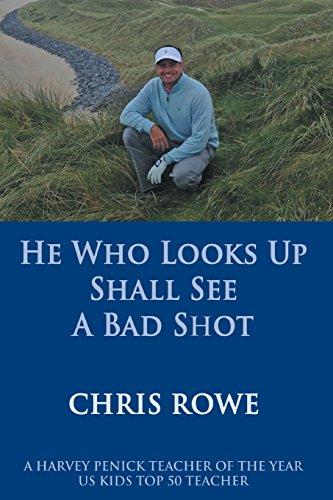 He Who Looks Up Shall See a Bad Shot: Chris Rowe