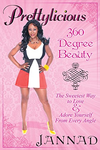 9781457525582: Prettylicious: 360 Degree Beauty: The Sweetest Way to Love and Adore Yourself From EveryAngle