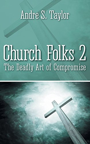 Church Folks 2: The Deadly Art of: Andre S Taylor