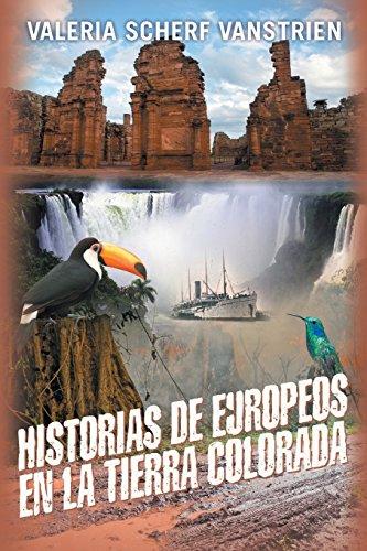 9781457526930: Historias de Europeos En La Tierra Colorada (Spanish Edition)