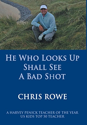 He Who Looks Up Shall See a Bad Shot: Chris Rowe