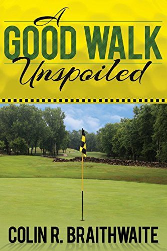 9781457527647: A Good Walk Unspoiled